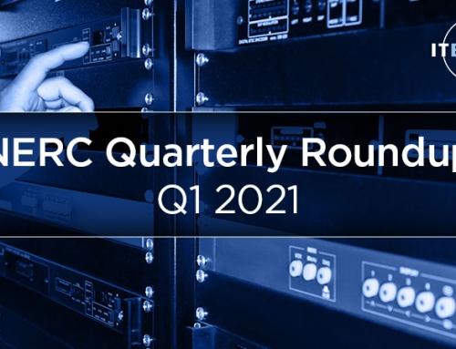 Quarterly Roundup of Key NERC Security Updates – Q1 2021