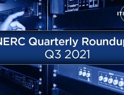 Quarterly Roundup of Key NERC Security Updates – Q3 2021